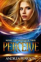 Perceive ebook by Andrea Pearson