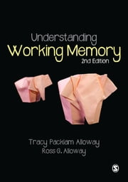 Understanding Working Memory ebook by Tracy Packiam Alloway,Ross G Alloway