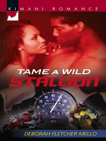 Tame a Wild Stallion (Mills & Boon Kimani) (The Stallion Brothers, Book 2) ebook by Deborah Fletcher Mello