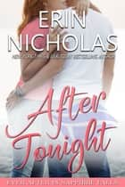 After Tonight - Ever After in Sapphire Falls ebook by Erin Nicholas