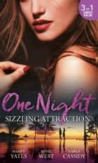 One Night: Sizzling Attraction: Married for Amari's Heir / Damaso Claims His Heir / Her Secret, His Duty ebook by Maisey Yates, Annie West, Carla Cassidy