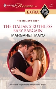 The Italian's Ruthless Baby Bargain ebook by Margaret Mayo
