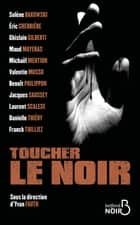 Toucher le noir ebook by