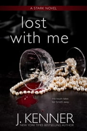 Lost With Me ebook by J. Kenner