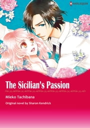 THE SICILIAN'S PASSION - Harlequin Comics ebook by Sharon Kendrick,MIEKO TACHIBANA