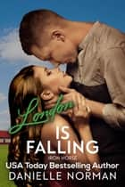 London, Is Falling - Hot Cop and Southern Sass ebook by Danielle Norman
