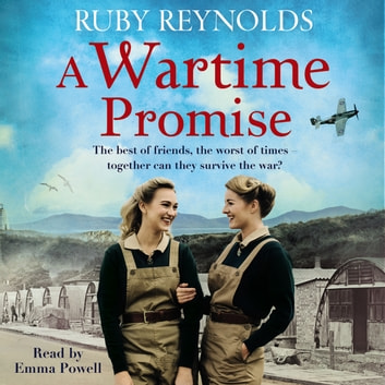 A Wartime Promise - A gripping and heartbreaking World War 2 family saga audiobook by Ruby Reynolds
