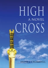 HIGH CROSS ebook by Brian Croasdell
