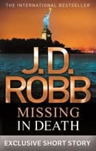 Missing In Death ebook by J. D. Robb