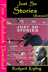 Just So Stories [ Illustrated ] - [ Free Audiobooks Download ] ebook by Rudyard Kipling