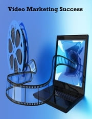 Video Marketing Success ebook by V.T.