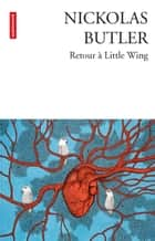 Retour à Little Wing ebook by Nickolas Butler, Mireille Vignol