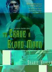 To Crave a Blood Moon ebook by Sharie Kohler