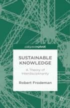 Sustainable Knowledge ebook by R. Frodeman