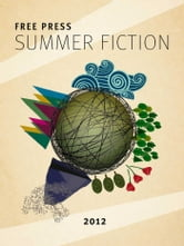 Free Press Summer Fiction Sampler ebook by Camilla Grebe,Åsa Träff,Anuradha Roy,Frances Greenslade,Katie Kitamura,Morgan McCarthy