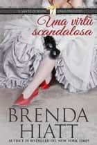 Una virtu scandalosa ebook by Brenda Hiatt