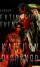 Exodus: Extinction Event ebook by Kaitlyn O'Connor