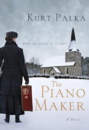 The Piano Maker ebook by Kurt Palka