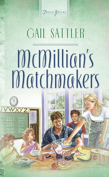 Mcmillian's Matchmakers ebook by Gail Sattler