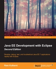 Java EE Development with Eclipse - Second Edition ebook by Ram Kulkarni