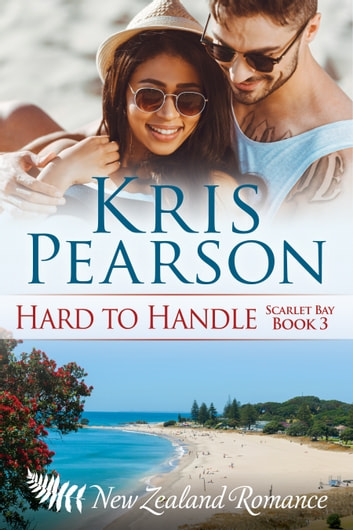 Hard to Handle: Scarlet Bay Book 3 ebook by Kris Pearson