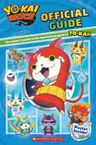 Official Guide (Yo-kai Watch) ebook by Meredith Rusu