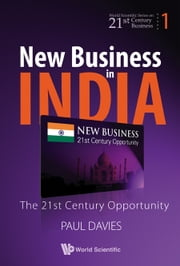 New Business in India - The 21st Century Opportunity ebook by Paul Davies