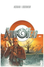 The Dying & the Dead - Tome 01 eBook by Jonathan Hickman, Ryan Bodenheim
