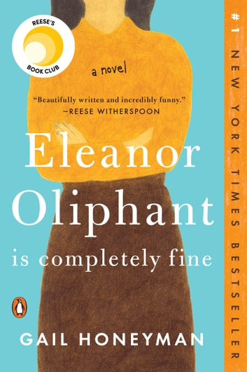 Eleanor Oliphant Is Completely Fine - A Novel ebook by Gail Honeyman