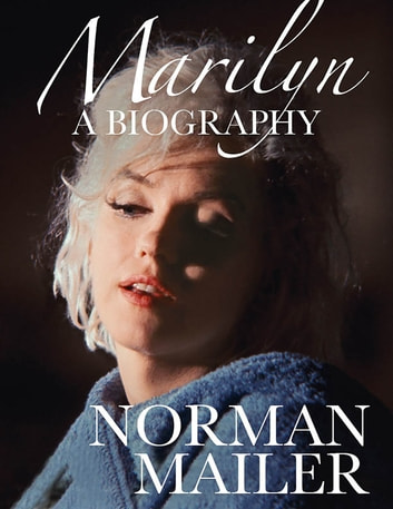 Marilyn: A Biography ebook by Norman Mailer