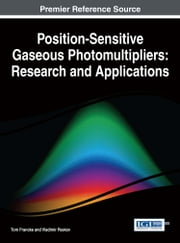 Position-Sensitive Gaseous Photomultipliers - Research and Applications ebook by Tom Francke,Vladimir Peskov