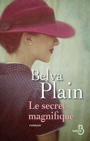 Le secret magnifique ebook by Belva PLAIN