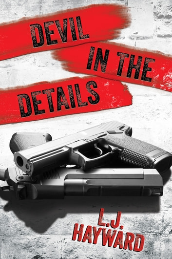 Devil in the Details ebook by L.J. Hayward