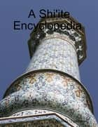 A Shi'ite Encyclopedia ebook by Ahlulbayt Organization