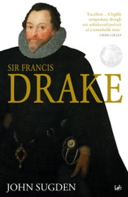 Sir Francis Drake ebook by Dr John Sugden