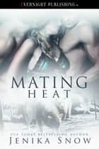 Mating Heat ebook by Jenika Snow