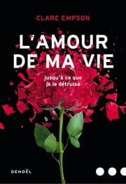 L'Amour de ma vie eBook by Clare Empson, Jessica Shapiro