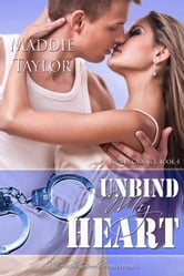 Unbind My Heart, Club Decadence Book 4 ebook by Maddie Taylor