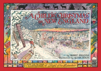 A Child's Christmas in New England ebook by Sullivan, Robert
