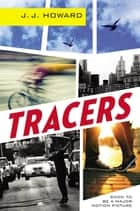 Tracers ebook by J. J. Howard