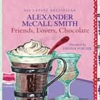 Friends, Lovers, Chocolate audiobook by Alexander McCall Smith