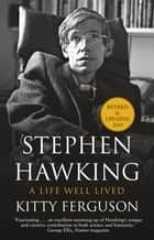 Stephen Hawking - His Life and Work ebook by Kitty Ferguson
