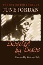 Directed by Desire ebook by June Jordan