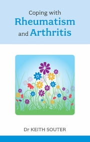 Coping with Rheumatism and Arthritis ebook by Keith Souter