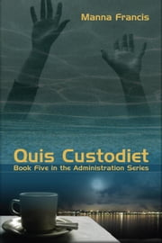 Quis Custodiet ebook by Francis, Manna