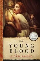 The Young Blood ebook by Erin Satie