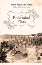 The Bohemian Flats ebook by Mary Relindes Ellis