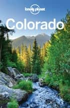 Lonely Planet Colorado ebook by Lonely Planet, Carolyn McCarthy, Greg Benchwick,...