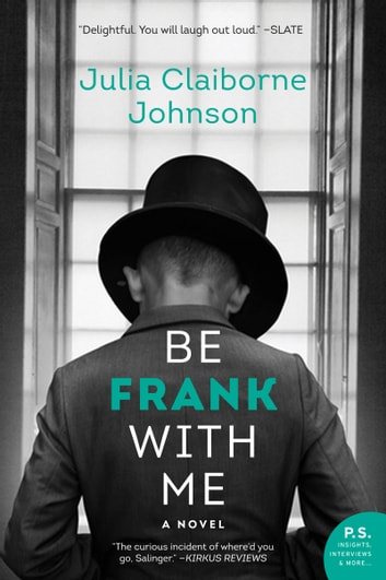 Be Frank With Me - A Novel ebook by Julia Claiborne Johnson
