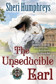 The Unseducible Earl ebook by Sheri Humphreys